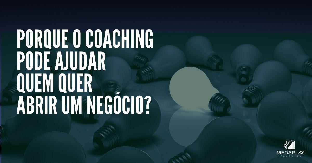 orque o coaching pode ajudar quem quer abrir um negocio