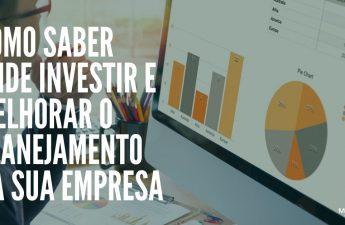 Como saber onde investir e melhorar o planejamento da sua empresa